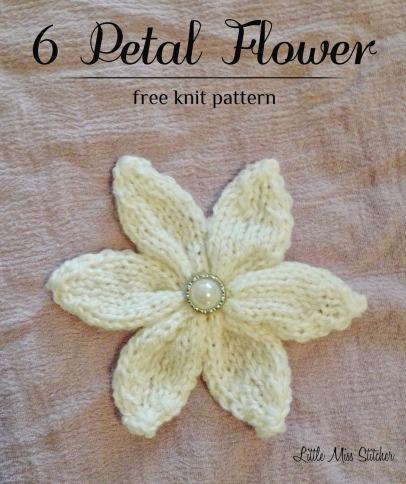 Free Pattern Knit 6 Petal Flower ♥ http://little-miss-stitcher.blogspot.ca
