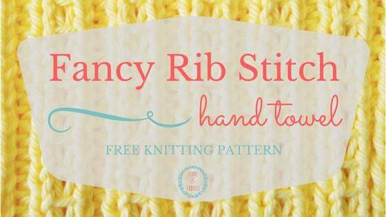 Fancy Knit Rib Stitch Hand Towel Pattern Fibreandfabrics Crafts Blog