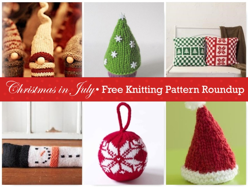 Christmas in July • Free Knitting Pattern Roundup via @fibreandfabrics • #freepatterns #fibreandfabrics #knitting #christmas #knitsforchristmas